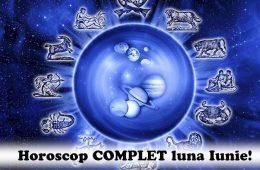 Horoscop complet luna Iunie 2018